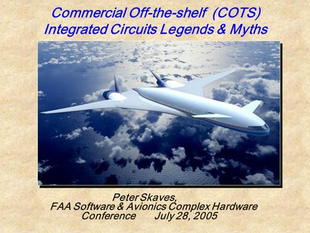 Commercial Off-the-shelf (COTS) Integrated Circuits Legends & Myths