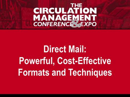 Direct Mail: Powerful, Cost-Effective Formats and Techniques.