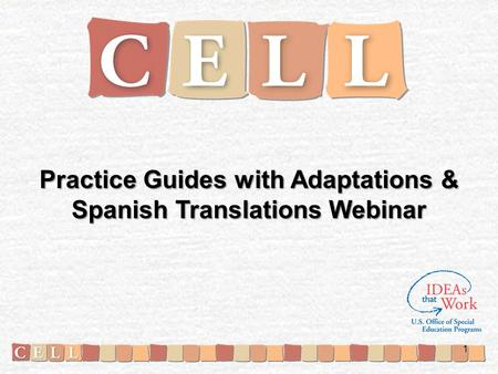 Practice Guides with Adaptations & Spanish Translations Webinar 1.