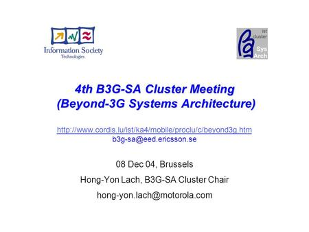 4th B3G-SA Cluster Meeting (Beyond-3G Systems Architecture) 4th B3G-SA Cluster Meeting (Beyond-3G Systems Architecture)