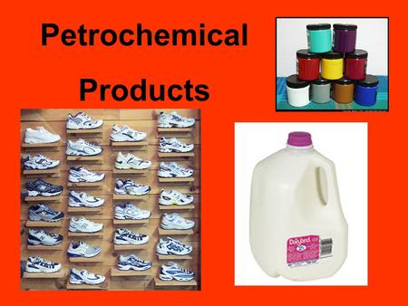 Petrochemical Products. Petrochemical Products Products made from petroleum consist of long chains called polymers Each link in the chain is a small molecular.