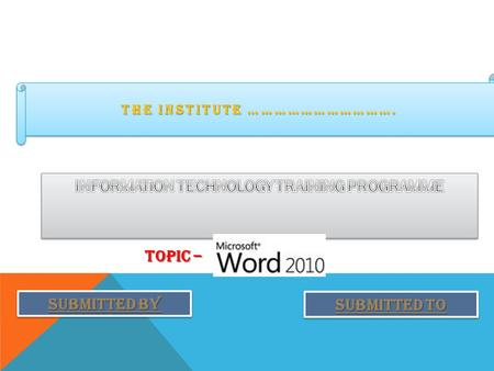 THE INSTITUTE ……………………………. INFORMATION TECHNOLOGY TRAINING PROGRAMME