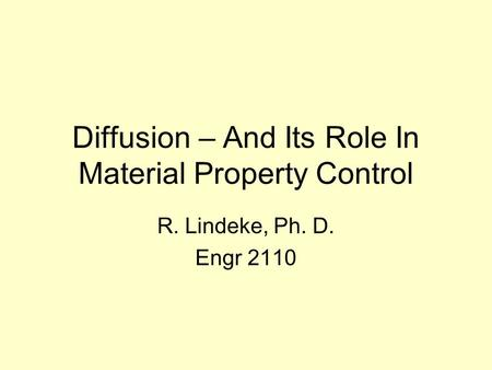 Diffusion – And Its Role In Material Property Control