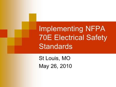Implementing NFPA 70E Electrical Safety Standards