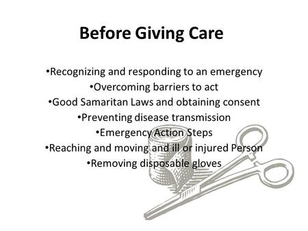 Before Giving Care Recognizing and responding to an emergency