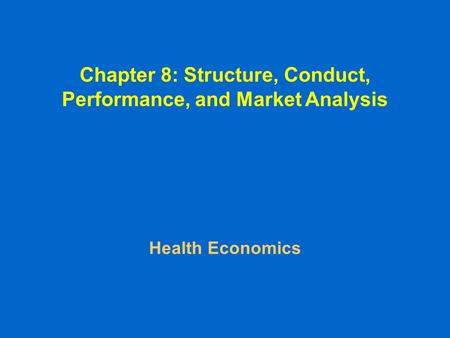 Chapter 8: Structure, Conduct, Performance, and Market Analysis