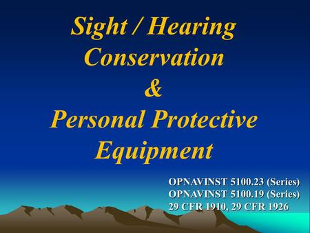 Sight / Hearing Conservation