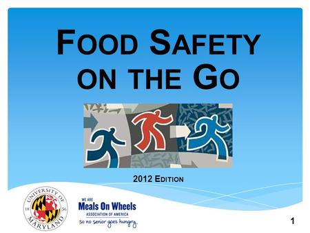 1 F OOD S AFETY ON THE G O 2012 E DITION. Module 4: Food service workers (staff and volunteers) 2.