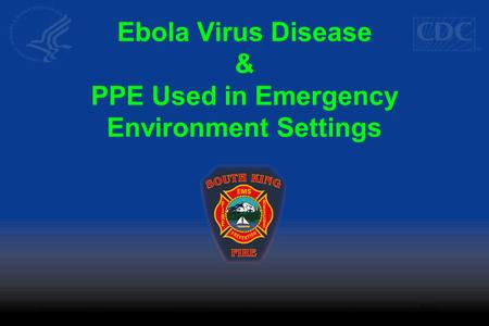 Ebola Virus Disease & PPE Used in Emergency Environment Settings.