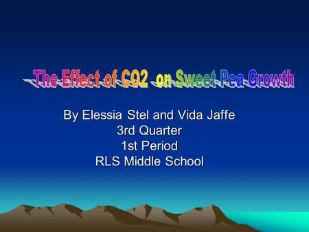 By Elessia Stel and Vida Jaffe 3rd Quarter 1st Period RLS Middle School.