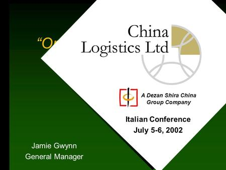 """Opportunities in China's Aero Industry."" Jamie Gwynn General Manager Italian Conference July 5-6, 2002 A Dezan Shira China Group Company."