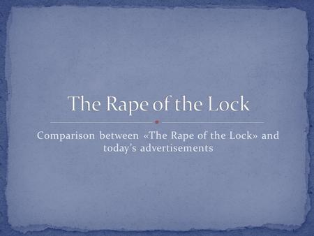 Comparison between «The Rape of the Lock» and today's advertisements.