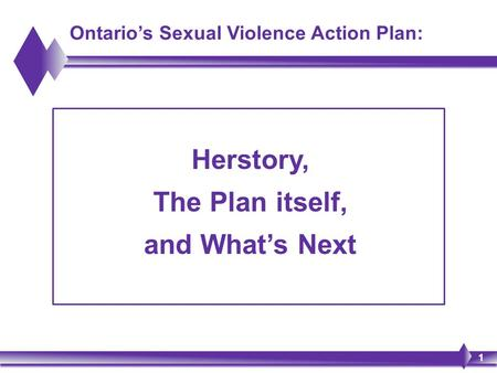 Ontario's Sexual Violence Action Plan: Herstory, The Plan itself, and What's Next 1.