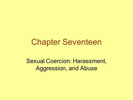Sexual Coercion: Harassment, Aggression, and Abuse