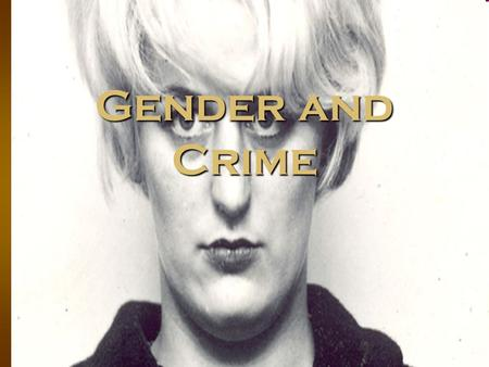 Gender and Crime.