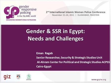 Gender & SSR in Egypt: Needs and Challenges Eman Ragab Senior Researcher, Security & Strategic Studies Unit Al-Ahram Center for Political and Strategic.