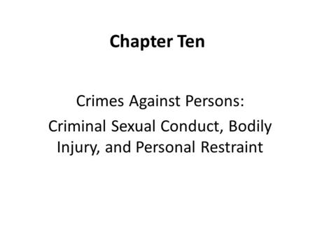 Chapter Ten Crimes Against Persons: