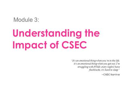 Understanding the Impact of CSEC