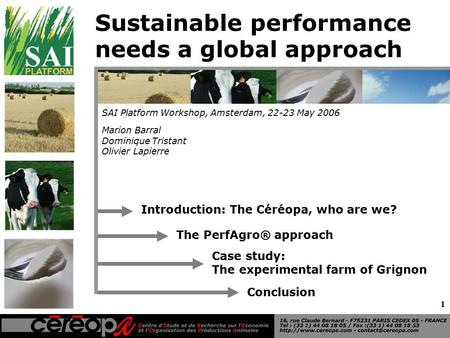1 Sustainable performance needs a global approach Marion Barral Dominique Tristant Olivier Lapierre SAI Platform Workshop, Amsterdam, 22-23 May 2006 Introduction: