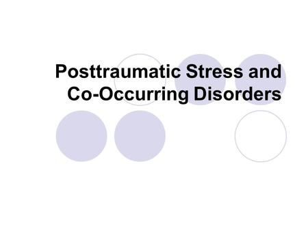 Posttraumatic Stress and Co-Occurring Disorders. Trauma, addiction and mental health difficulties go hand in hand. Most individuals seeking mental health.