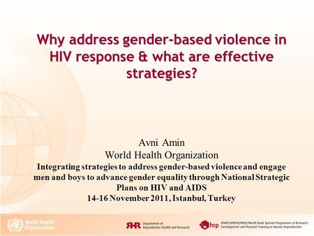 Why address gender-based violence in HIV response & what are effective strategies? Why address gender-based violence in HIV response & what are effective.