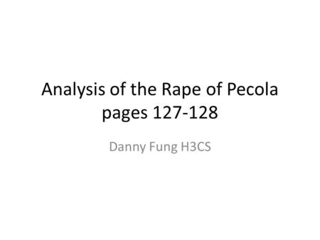 Analysis of the Rape of Pecola pages 127-128 Danny Fung H3CS.