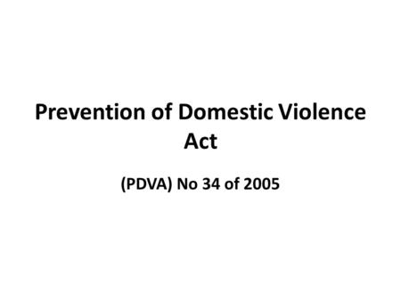 Prevention of Domestic Violence Act (PDVA) No 34 of 2005.