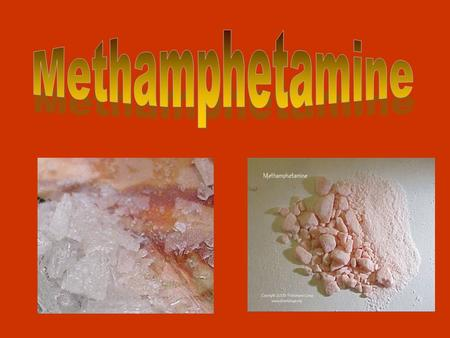 What is Methamphetamine? A highly addictive Central Nervous System (CNS) stimulant. It is man-made in illegal laboratories using inexpensive, over the.