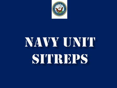 NAVY UNIT SITREPS.