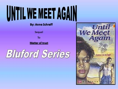 Bluford Series UNTIL WE MEET AGAIN By: Anne Schraff Sequel To