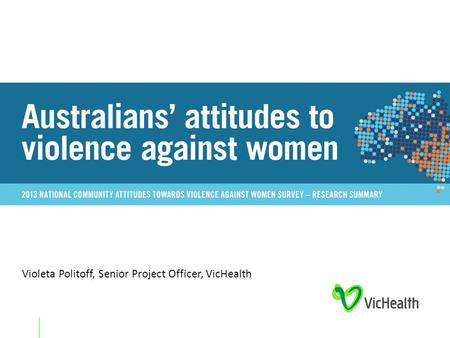 Violeta Politoff, Senior Project Officer, VicHealth.