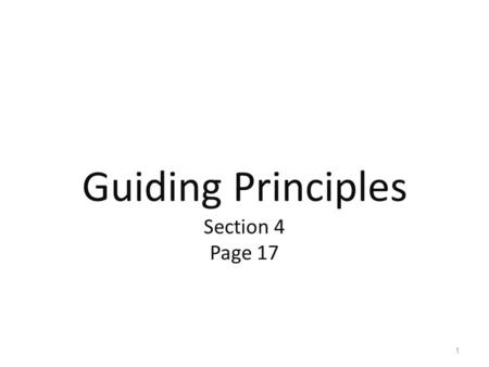 Guiding Principles Section 4 Page 17 1.  Essential Issues to Consider The two sets of guiding principles provided here are considered best practice for.