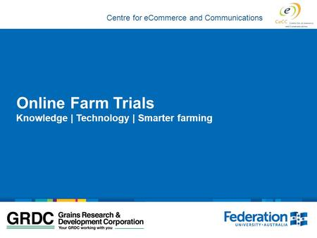 Centre for eCommerce and Communications Online Farm Trials Knowledge | Technology | Smarter farming.