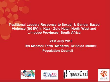 Traditional Leaders Response to Sexual & Gender Based Violence (SGBV) in Kwa - Zulu Natal, North West and Limpopo Provinces, South Africa 21st July 2010.