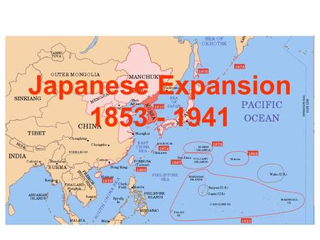 Japanese Expansion 1853 - 1941.