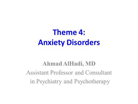 Theme 4: Anxiety Disorders