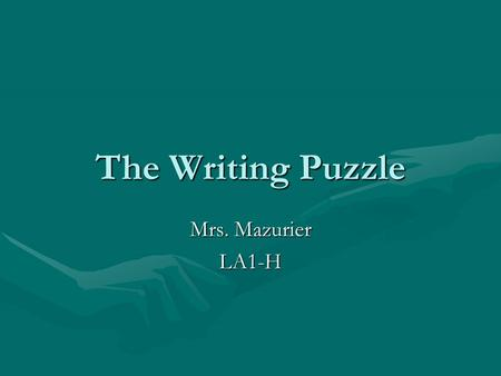 The Writing Puzzle Mrs. Mazurier LA1-H. Understand the PROMPT What will you write?What will you write? What/Who is the topic?What/Who is the topic? What.