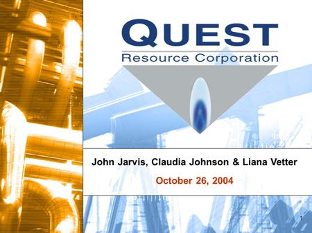 1 John Jarvis, Claudia Johnson & Liana Vetter October 26, 2004.