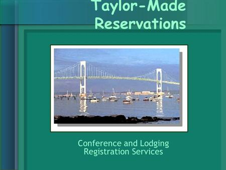 Taylor-Made Reservations Conference and Lodging Registration Services.