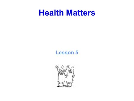 Health Matters Lesson 5. Contraception What's that? It's what we do……. keeping safer…… and not getting pregnant.