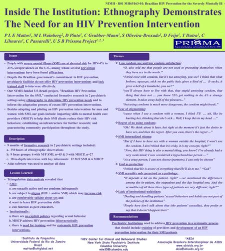 NIMH - R01 MH65163-01: Brazilian HIV Prevention for the Severely Mentally Ill - Inside The Institution: Ethnography Demonstrates The Need for an HIV Prevention.