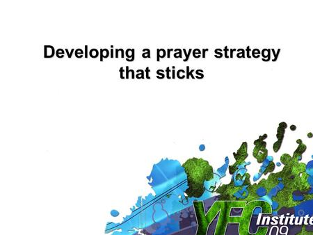 Developing a prayer strategy that sticks. ESSENTIAL: Widespread Prayer - We deliberately engage lots of Christians to intercede on behalf of the ministry.
