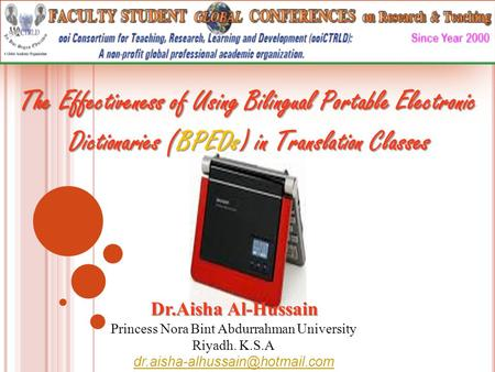 The Effectiveness of Using Bilingual Portable Electronic Dictionaries (BPEDs) in Translation Classes Dictionaries (BPEDs) in Translation Classes Dr.Aisha.