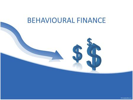 BEHAVIOURAL FINANCE. Group Members NameRoll No Kishore Acharya12-15-01 Rakesh Bandekar12-15-04 Anurag Fuloria12-15-05 Aditya Dalvi12-15-06 Harshada Dalvi12-15-07.