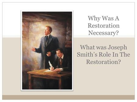 Why Was A Restoration Necessary