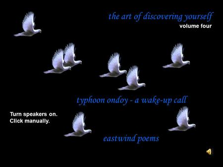 The art of discovering yourself volume four Turn speakers on. Click manually. typhoon ondoy - a wake-up call eastwind poems.