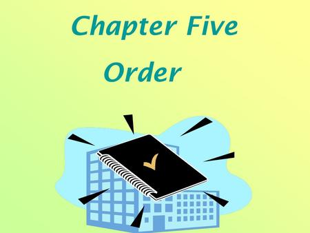 Chapter Five Order. Review Let's review what we learnt last time together!