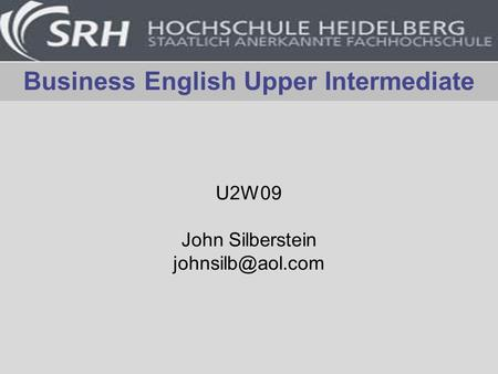 Business English Upper Intermediate U2W09 John Silberstein