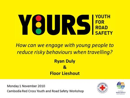 How can we engage with young people to reduce risky behaviours when travelling? Ryan Duly & Floor Lieshout.