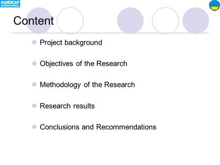 Content Project background Objectives of the Research Methodology of the Research Research results Conclusions and Recommendations.